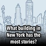 What building in New York has the most stories?