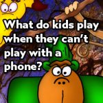 What do kids play when they can't play with a phone?