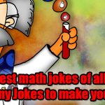 The best math jokes of all time. Funny Jokes to make you laugh!